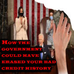 Podcast- How the government could have erased your bad credit history